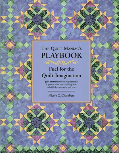 The Quilt Maniacs Playbook. Zündstoff für die Bildwelten der Quilts.