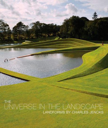 The Universe in the Landscape. Geformte Landschaften von Charles Jencks.