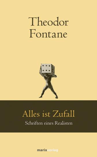 Theodor Fontane. Alles ist Zufall. Schriften eines Realisten.