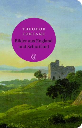 Theodor Fontane. Bilder aus England und Schottland.