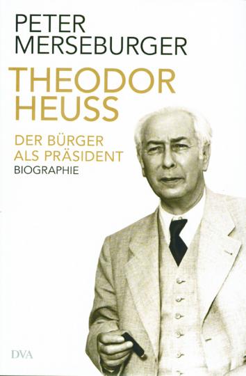 Theodor Heuss - Der Bürger als Präsident