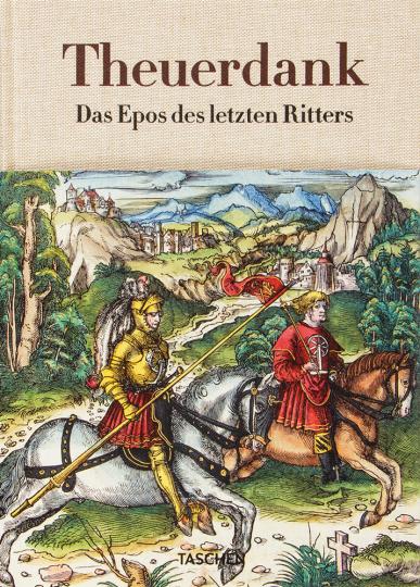 Theuerdank. Das Epos des letzten Ritters.