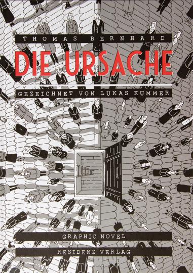 Thomas Bernhard. Die Ursache. Eine Andeutung. Graphic Novel.