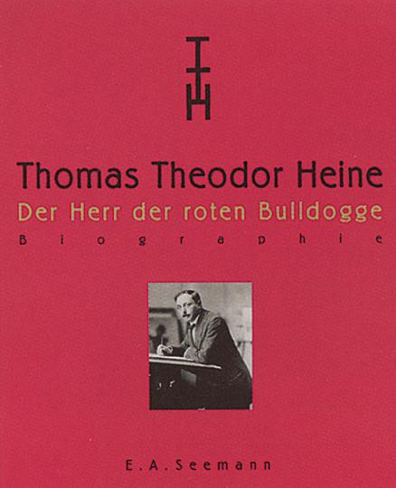 Thomas Theodor Heine. Band 1: Der Biss des Simplicissimus. Zeichnungen - Gemälde - Druckgraphik.