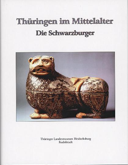 Thüringen im Mittelalter. Die Schwarzburger