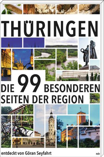 Thüringen. Die 99 Besonderheiten der Region.