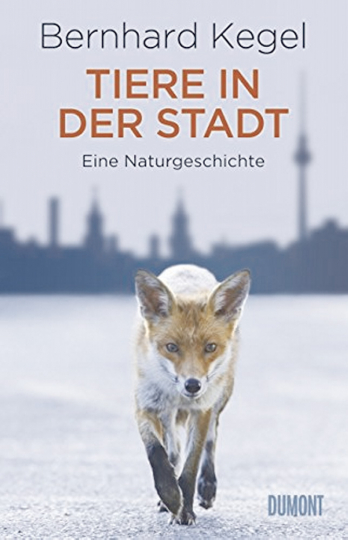 Tiere in der Stadt - Eine Naturgeschichte.