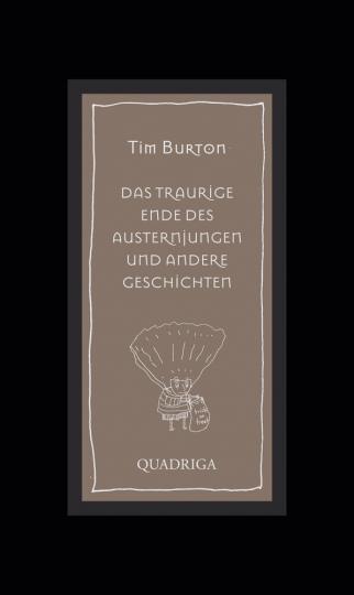 Tim Burton. Das traurige Ende des Austernjungen und andere Geschichten.