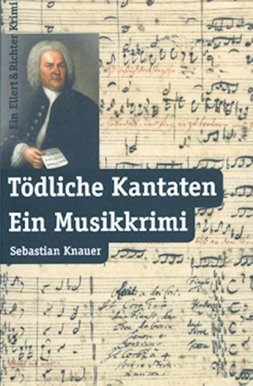Tödliche Kantaten - Ein Musikkrimi.