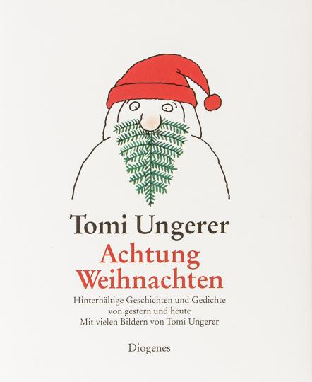 Tomi Ungerer. Achtung Weihnachten. Hinterhältige Geschichten und Gedichte.