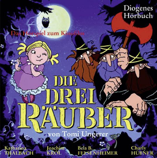 Tomi Ungerer. Die Drei Räuber. Hörspiel. 1 CD.