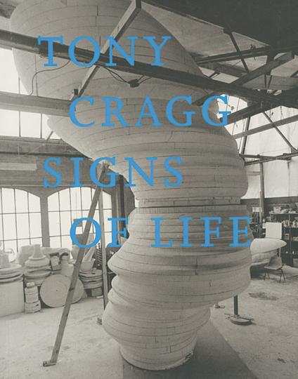 Tony Cragg. Signs of Life.