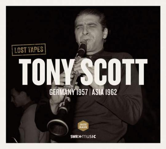 Tony Scott. Lost Tapes. Germany 1957. Asia 1962. CD.