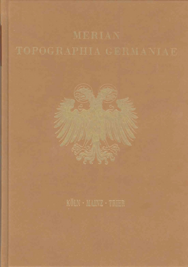 Topographia Germaniae - Köln - Mainz - Trier