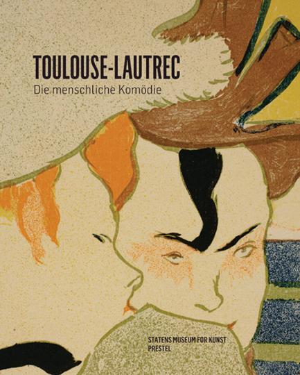 Toulouse-Lautrec. Die menschliche Komödie.