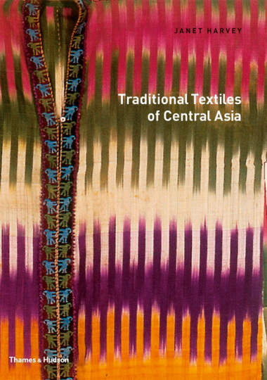 Traditional Textiles of Central Asia. Traditionelle Stoffe Zentralasiens.
