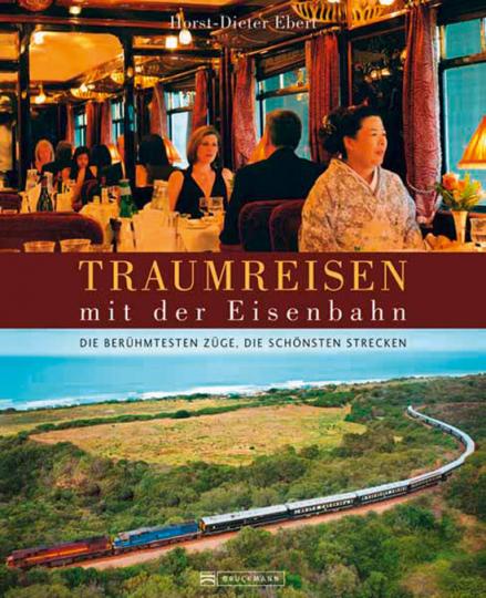 Traumreisen mit der Eisenbahn.