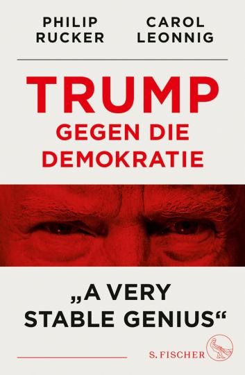 Trump gegen die Demokratie. »A Very Stable Genius«.
