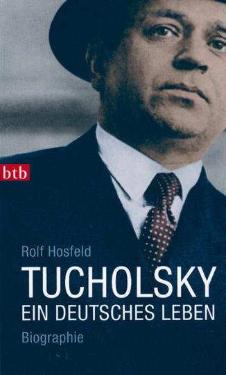 Tucholsky - Ein deutsches Leben