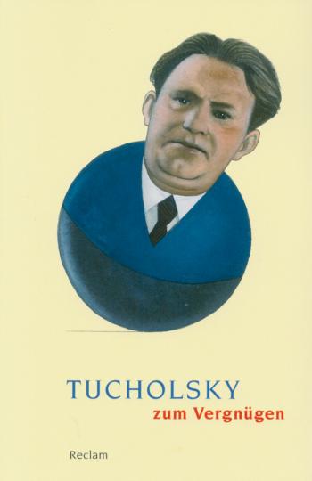 Tucholsky zum Vergnügen - Bonmots, Gedichte, Schriften