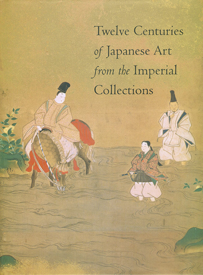 Twelve Centuries of Japanese Art from the Imperial Collections.