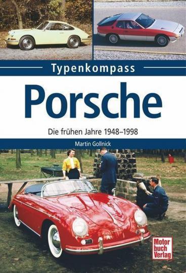 Typenkompass Porsche. Die frühen Jahre 1948-1998.
