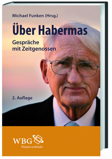 Über Habermas. Gespräche mit Zeitgenossen.