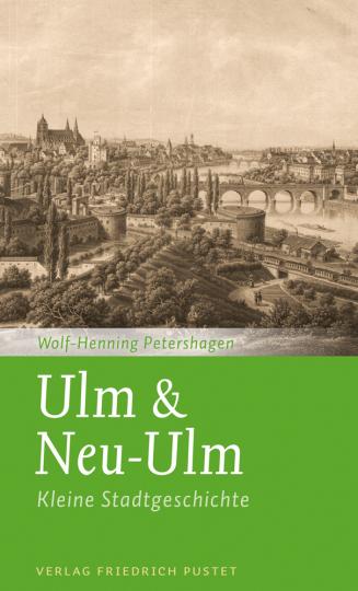 Ulm & Neu-Ulm. Kleine Stadtgeschichte.