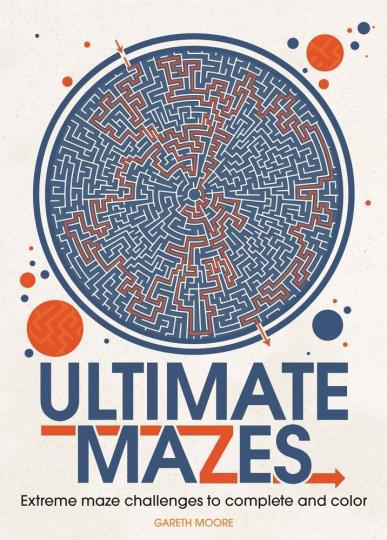 Ultimate Mazes. Verstrickte Labyrinthe. Zum Vervollständigen und Ausmalen.