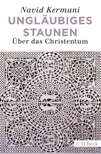 Ungläubiges Staunen. Über das Christentum.
