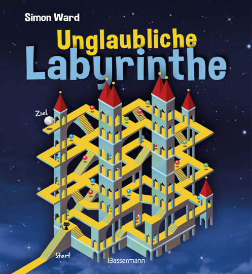 Unglaubliche Labyrinthe. Der Rätselspaß von M.C. Escher inspiriert.