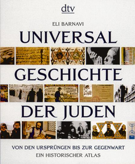 Universalgeschichte der Juden. Von den Ursprüngen bis zur Gegenwart. Ein historischer Atlas.