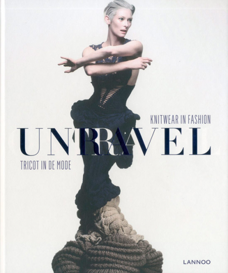 Unravel. Knitwear in Fashion. Gestrickte Mode.