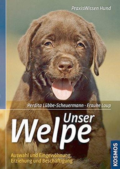 Unser Welpe - Praxiswissen Hund.