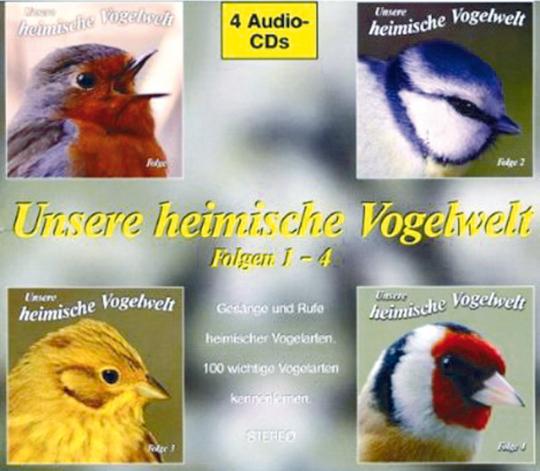 Unsere heimische Vogelwelt - Gesänge und Rufe heimischer Vogelarten 4 CDs