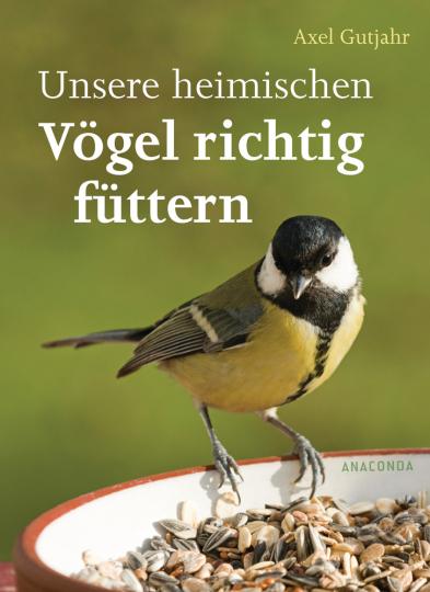 Unsere heimischen Vögel richtig füttern.