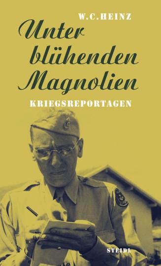 Unter blühenden Magnolien. Kriegsreportagen.