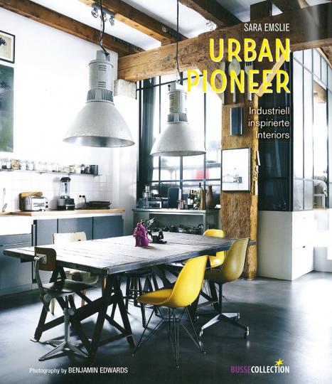 Urban Pioneer. Industriell inspirierte Interiors.