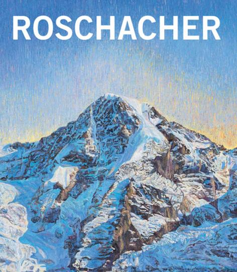 Valentin Roschacher. Die Schweizer Alpen. Ölbilder 2000-2013.