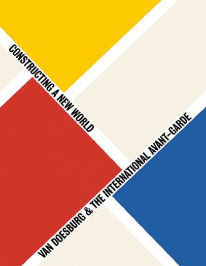 Van Doesburg & The International Avant-Garde.