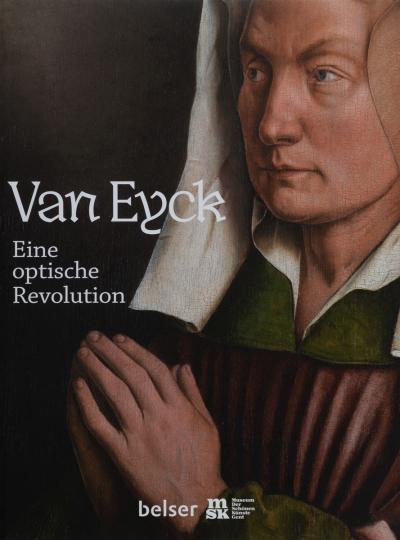 Van Eyck. Eine optische Revolution.
