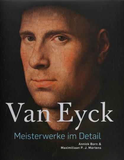 Van Eyck. Meisterwerke im Detail.