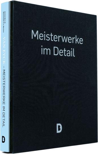 Van Eyck. Meisterwerke im Detail. Vorzugsausgabe.
