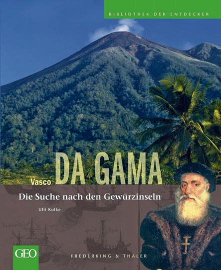 Vasco da Gama - Die Suche nach den Gewürzinseln
