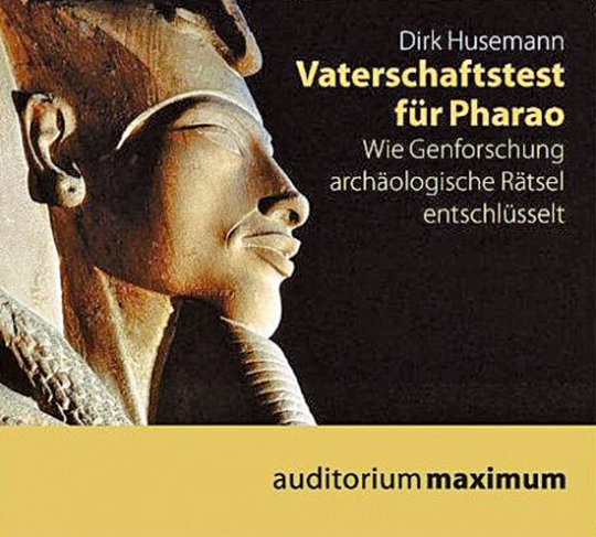 Vaterschaftstest für Pharao. Wie Genforschung archäologische Rätsel entschlüsselt. CD.