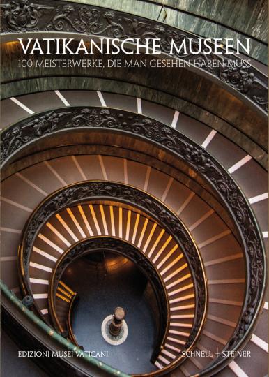 Vatikanische Museen. 100 Meisterwerke, die man gesehen haben muss.