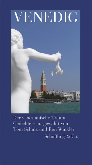 Venedig. Der venezianische Traum. Gedichte.