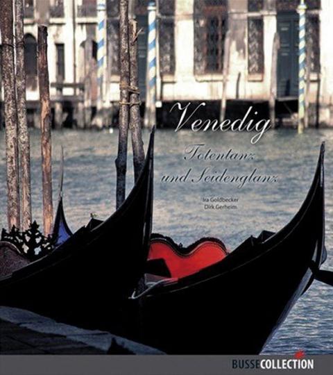 Venedig. Totentanz und Seidenglanz.