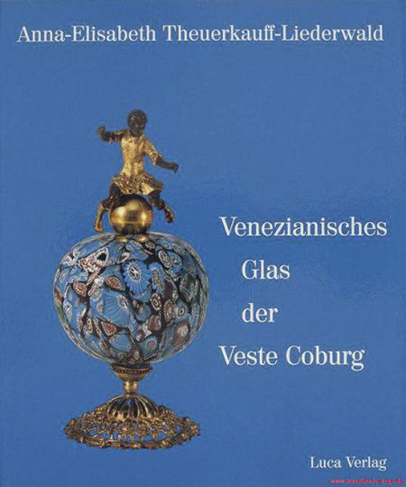 Venezianisches Glas der Kunstsammlungen der Veste Coburg.