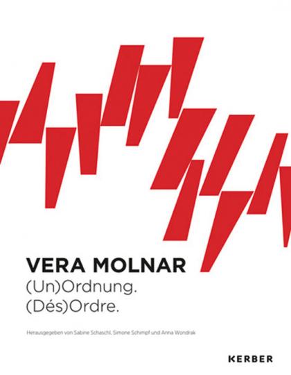 Vera Molnar. (Un) Ordnung. (Dés) Ordre.
